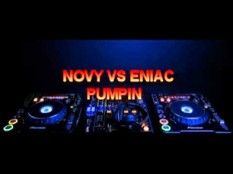 novy vs eniac - pumpin (bluefish remix)