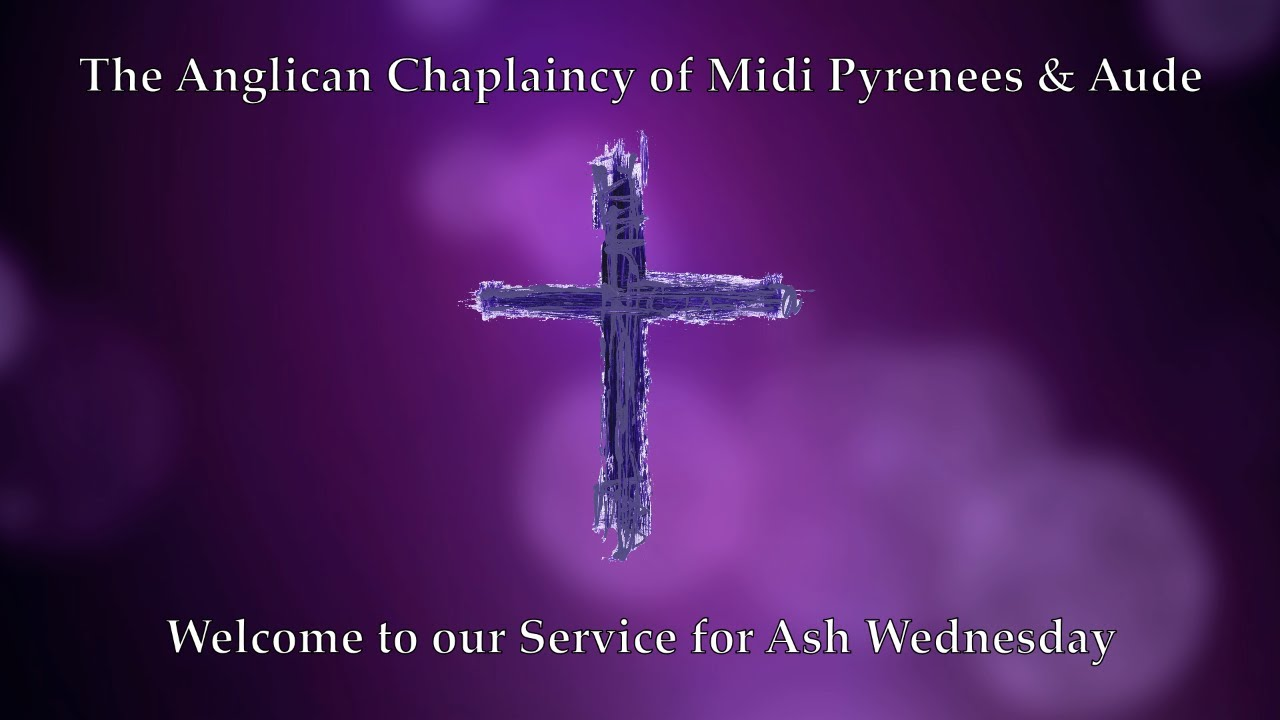 Anglican Chaplaincy of Midi-Pyrenees and Aude - Online Service for Ash Wednesday