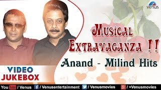 Musical extravaganza : anand - milind ~ bollywood hits || video jukebox