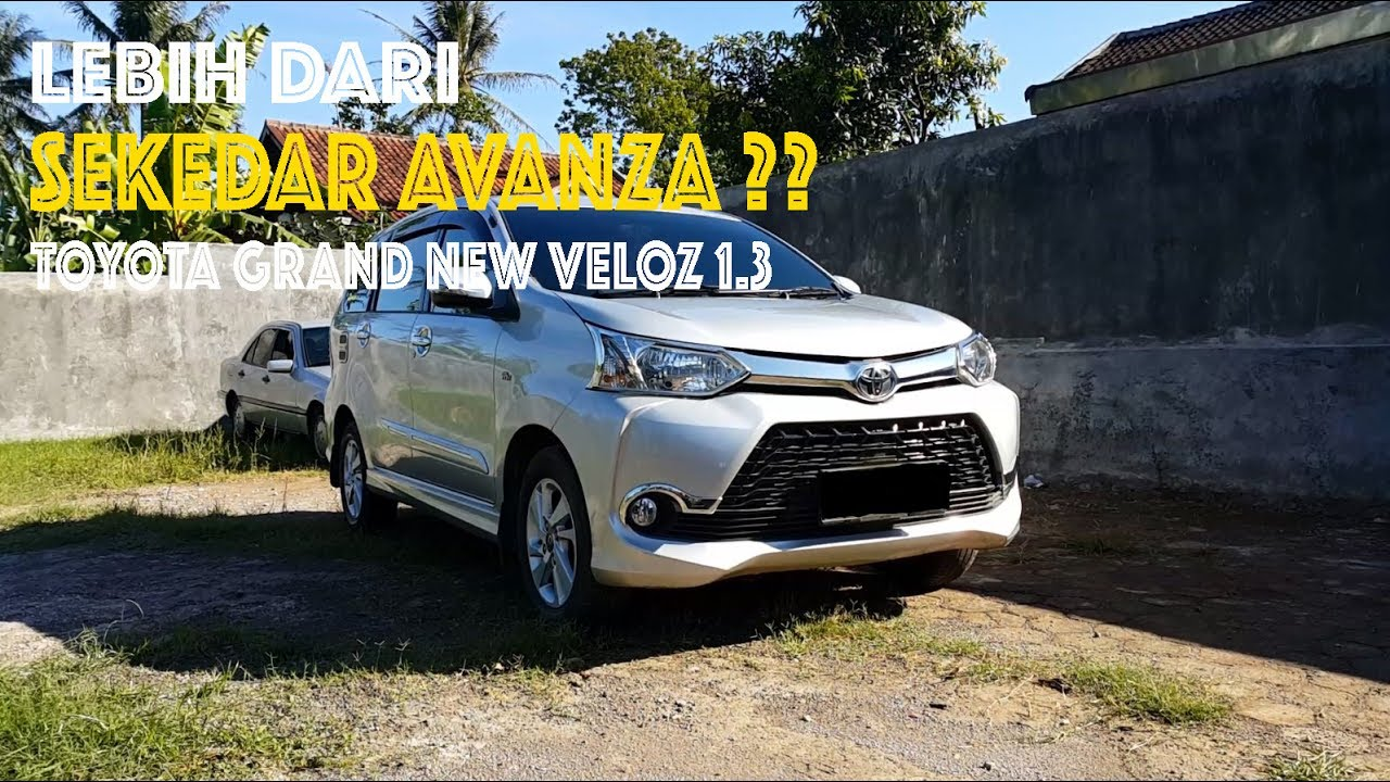 toyota grand new avanza veloz 1.3 interior exterior - youtube