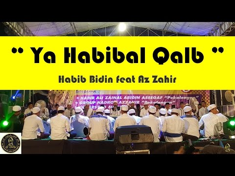 Ya Habibal Qalb - Az Zahir feat Habib Bidin