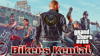 GTA ONLINE | Bikers Kental |