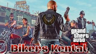 GTA ONLINE | Bikers Kental |