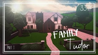 ROBLOX: Bloxburg | Family Tudor - Part 1. Speed build. 337K