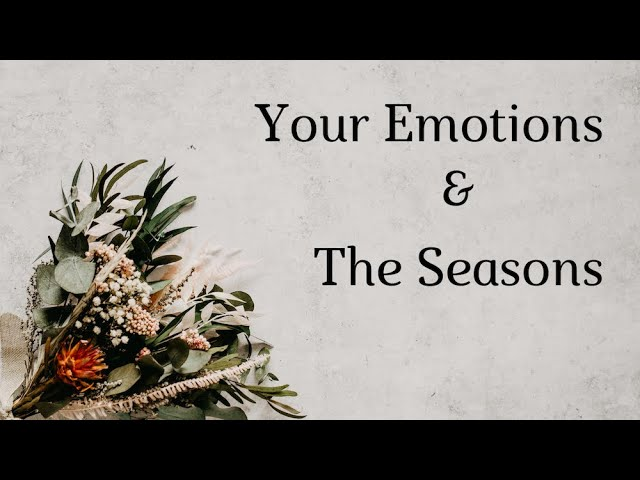 Your Emotions & the Seasons