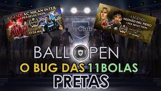 PES 2018 myClub || BALL OPEN LEGENDS MILAN INTER + NEDVED DEL PIERO || O BUG DAS 11 BOLAS PRETAS!