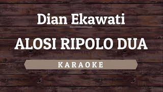 Download Dian Ekawati - Alosi Ripolo Dua [Karaoke] By Akiraa61