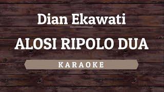 Dian Ekawati - Alosi Ripolo Dua [Karaoke] By Akiraa61