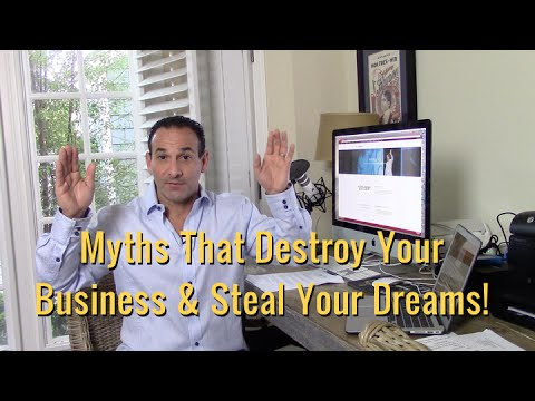 Myths That Destroy Your Business & Steal Your Dreams - Mel Abraham
