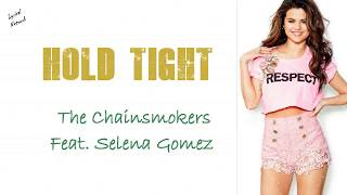 The Chainsmokers Ft. Selena Gomez Hold Tight Lyrics Lyrical.mp3