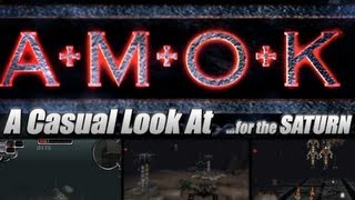 A Casual Look At.. AMOK (Sega Saturn)
