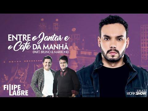 Filipe Labre - Entre o Jantar e o Café da Manhã Part Bruno & Marrone - DVD Nosso Momento