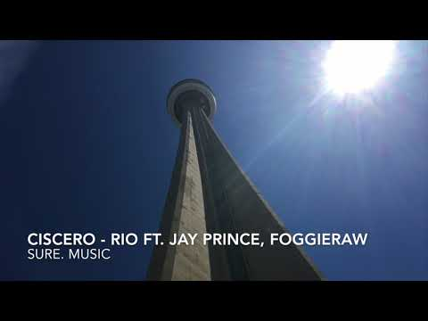 Ciscero - Rio Ft. Jay Prince, FoggieRaw