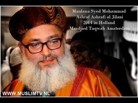Hazrat Allamah Syed Shah Mohammed Ashraf al Ashrafi al Jilani Kichouchwi Taqwa Amsterdam