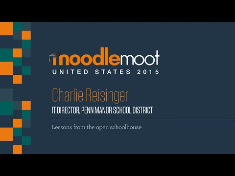 Lesson from the Open Source Schoolhouse | Charlie Reisinger at MoodleMoot US 2015