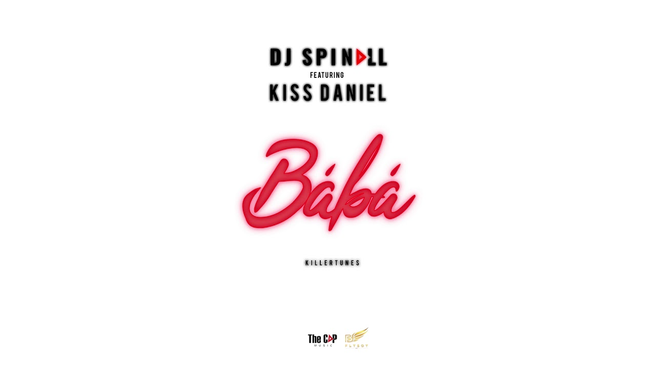 DJ Spinall - Baba Ft. Kiss Daniel (Official Audio)