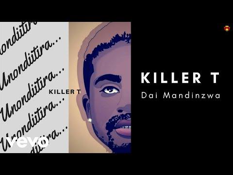 Killer T - Dai Mandinzwa (Official Audio)