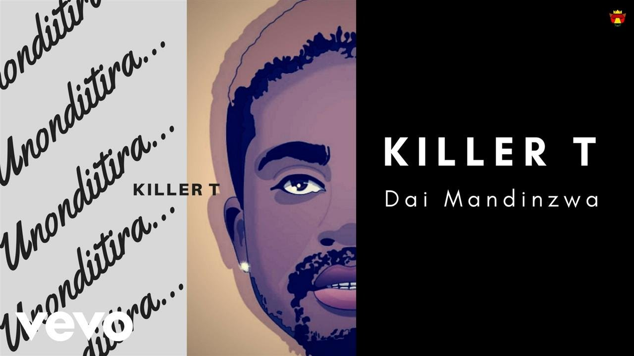 Download Killer T - Dai Mandinzwa (Official Audio)
