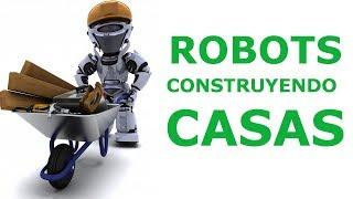 TOP 6 ROBOTS QUE CONSTRUYEN CASAS 🤖🏡 (2018) [MINIDOCUMENTAL]
