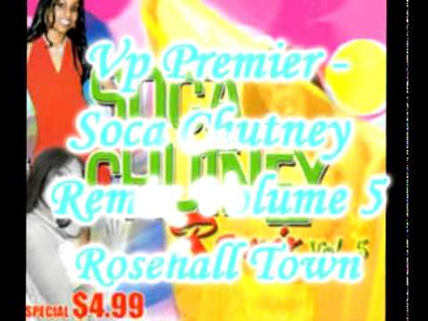 Vp Premier - Rosehall Town - Soca Chutney Remix Volume 5