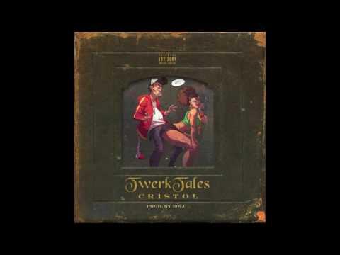 Cristol - Twerk Tales Produced by Bolo