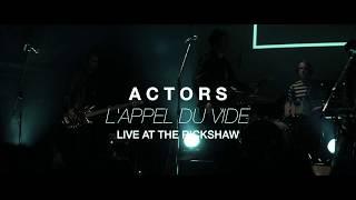 ACTORS L Appel Du Vide Live At Rickshaw Theatre
