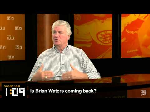 Globe 10.0: Is Brian waters coming back?