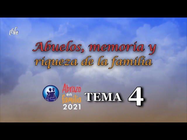 Tema 4: ABUELOS, MEMORIA Y RIQUEZA DE LA FAMILIA