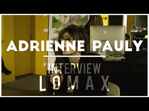 Adrienne Pauly - Interview Lomax