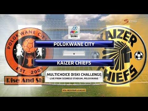 MultiChoice Diski Challenge 2017/2018 - Polokwane City vs Kaizer Chiefs