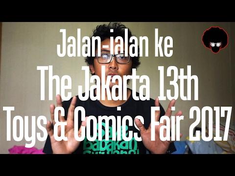 Jalan-jalan ke Jakarta Toys and Comics fair 2017