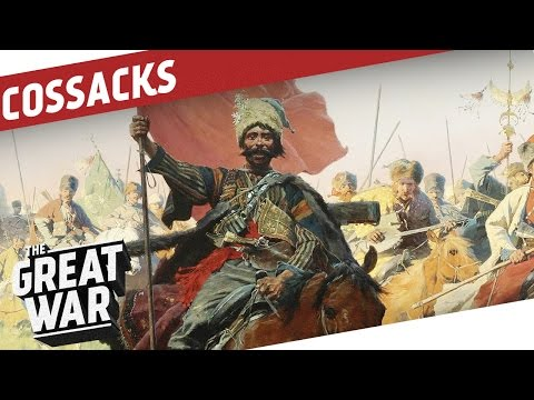 History Of The Cossacks Until World War 1 I THE GREAT WAR Special
