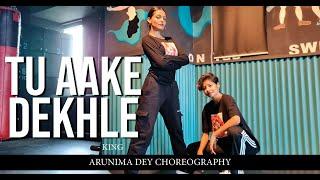 Tu Aake Dekhle   King   Arunima Dey Choreography