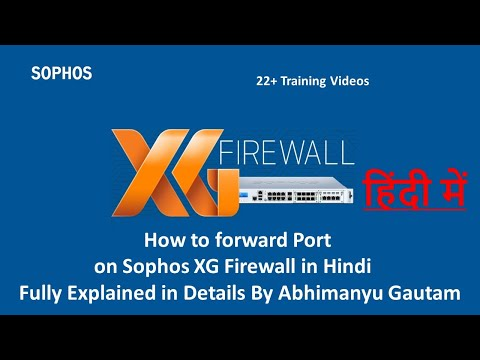 how-to-forward-port-on-sophos-xg-firewall-in-hindi- -sophos-xg-firewall-training-in-hindi