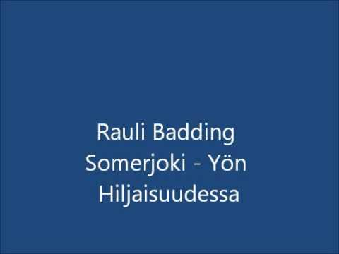 Rauli Badding Somerjoki -  Yön Hiljaisuudessa