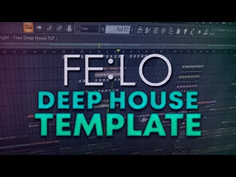 FL STUDIO | Deep House Template by FE:LO [FREE FLP]
