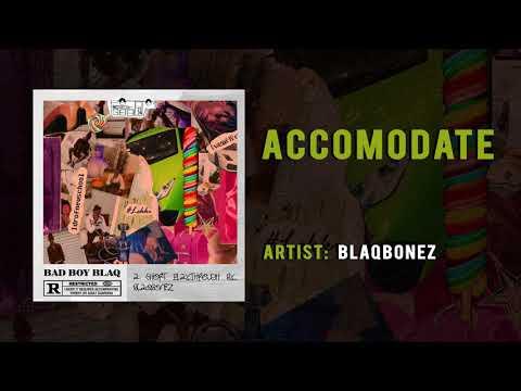 BLAQBONEZ - ACCOMMODATE | OFFICIAL AUDIO