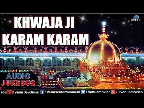 Khwaja Ji Karam Karam : Best Muslim Devotional Songs    Audio Jukebox