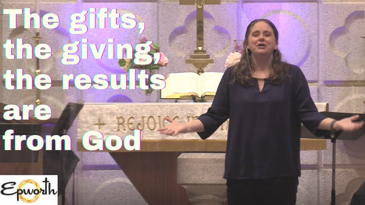 """ The gifts, the giving, the results are from God "" 
