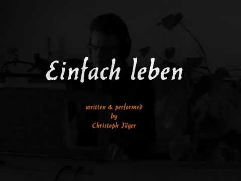 Einfach leben written performed by c jaeger youtube for Einfach leben