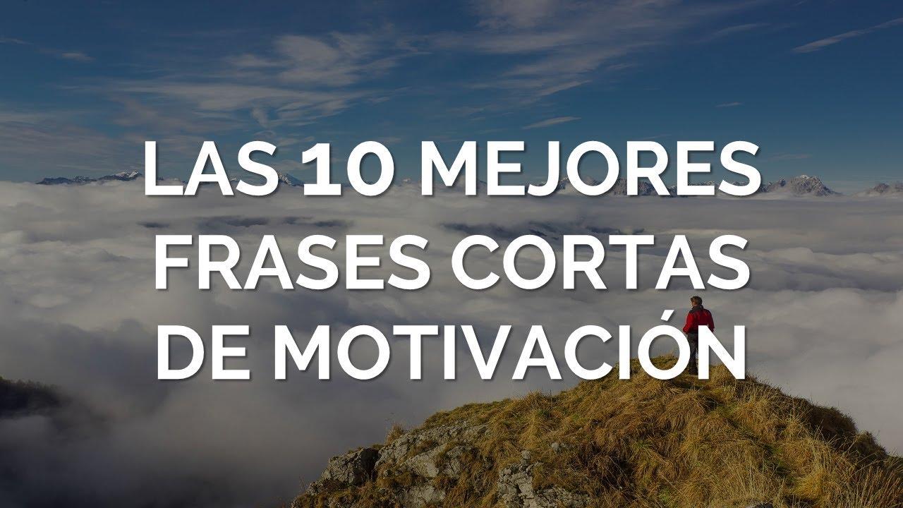 Frases De Motivacion: Las 10 Mejores Frases Cortas De Motivación