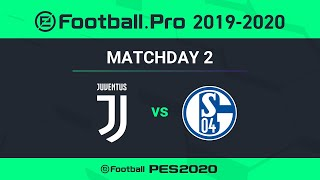PES | JUVENTUS VS FC SCHALKE 04 | eFootball.Pro 2019-2020 #2-3
