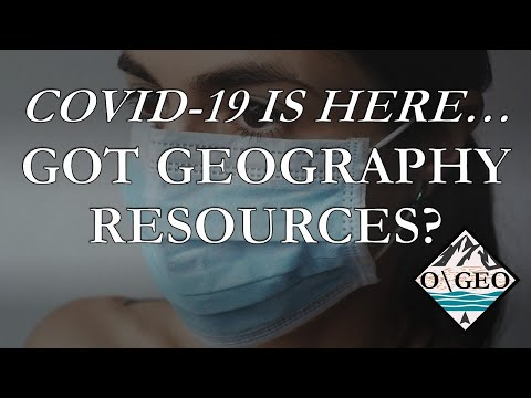 COVID-19 Has Arrived, GOT GEOGRAPHY RESOURCES? | Materials For K-12 Geography Teachers
