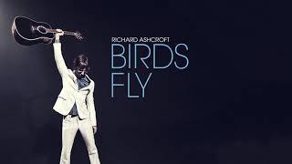 Richard Ashcroft - Birds Fly (Official Audio)