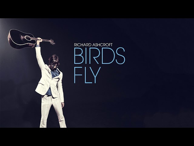 Richard Ashcroft - Birds Fly (Official Audio)