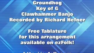 Groundhog - Clawhammer Banjo - Free Tablature