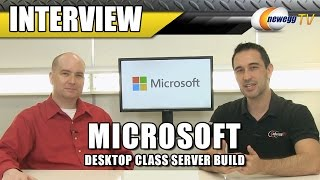 """Microsoft """"good"""" Desktop Class Server Build Interview - Newegg Tv"""