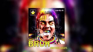 "[FREE] 6ix9ine Type Beat ""Bruh"" | Hard Trap Beat Instrumental | Best Free Trap Beat"