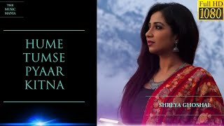 HUME TUMSE PYAAR KITNA HD VIDEO LYRICS SHREYA GHOSHAL THE MUSIC MANIA