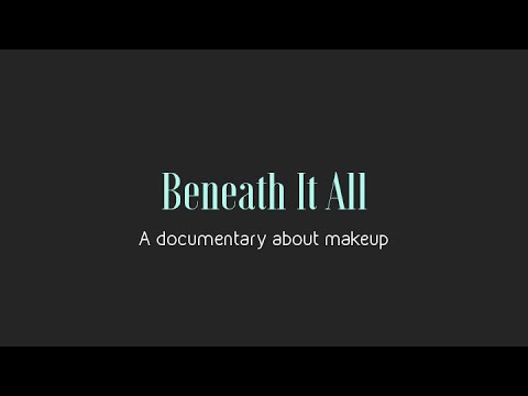 Beneath It All - A Documentary about makeup